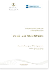 """Kamingespräch Energiepolitische Perspektiven für Oberösterreich: """"Energie- und Rohstoffeffizienz"""""""