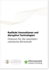 Radikale Innovationen und disruptive Technologien. Chancen für die oberösterreichische Wirtschaft