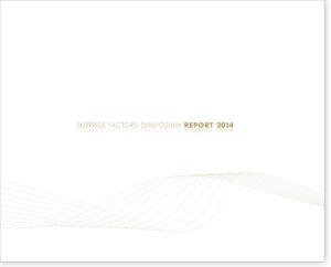 SURPRISE FACTORS SYMPOSIUM REPORT 2014: Grenzerfahrungen – Die Kraft aus Krisen zu wachsen